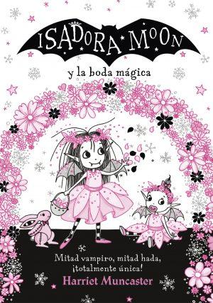 ISADORA MOON Y LA BODA MAGICA (GH3)