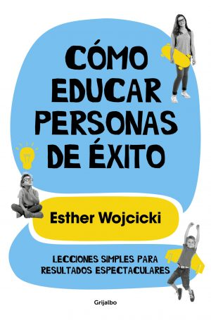 COMO EDUCAR PERSONAS DE EXITO