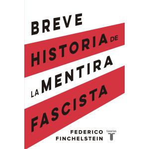 BREVE HISTORIA DE LA MENTIRA FASCISTA