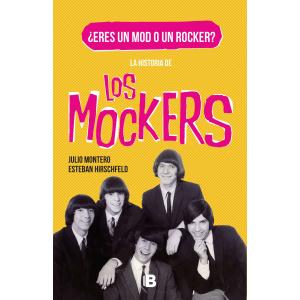 HISTORIA DE LOS MOCKERS, LA