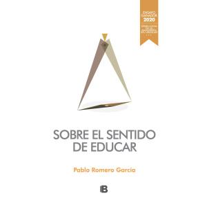 SOBRE EL SENTIDO DE EDUCAR (MASONERIA 21